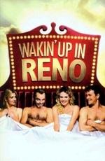 Проснувшись в Рино / Waking Up in Reno (2002)